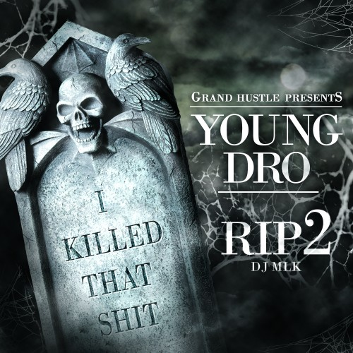 Young Dro - R.I.P. (I Killed That Shit) 2 Cover Art