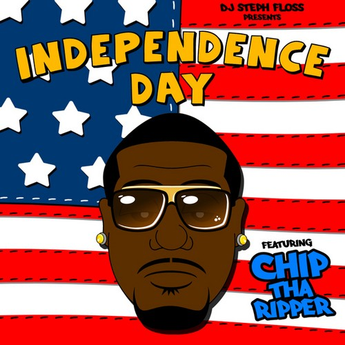 Chip Tha Ripper - Independence Day Cover Art
