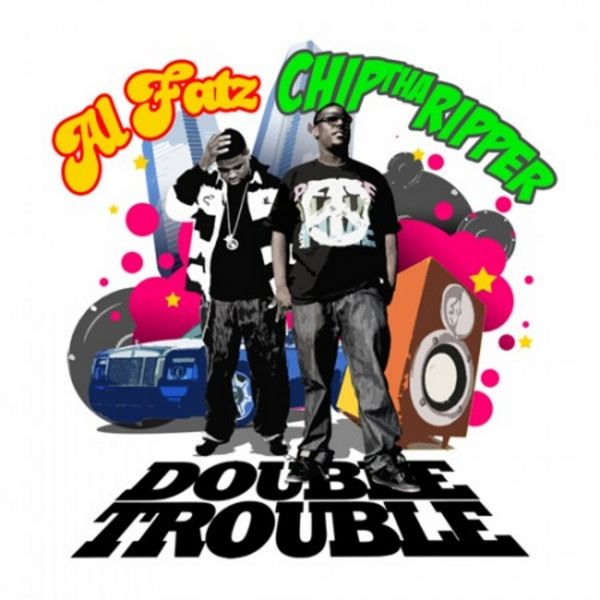 Chip Tha Ripper x Al Fatz - Double Trouble Cover Art