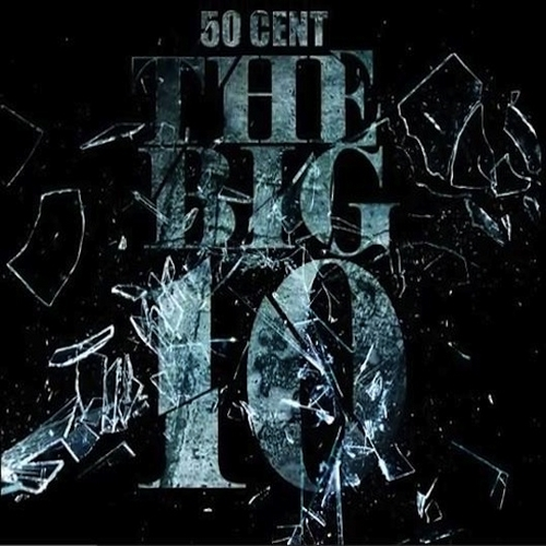 50 Cent - The Big 10 Cover Art