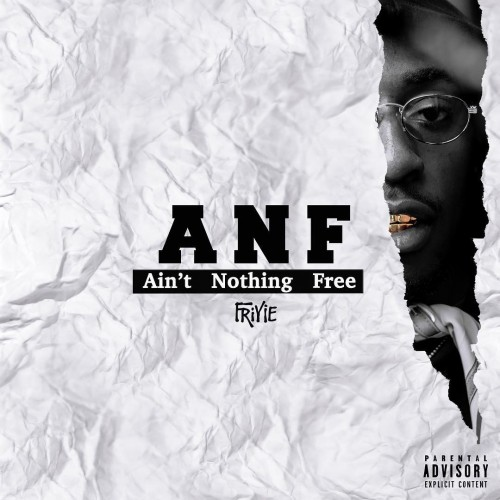 Friyie - ANF (Ain't Nothing Free) Cover Art
