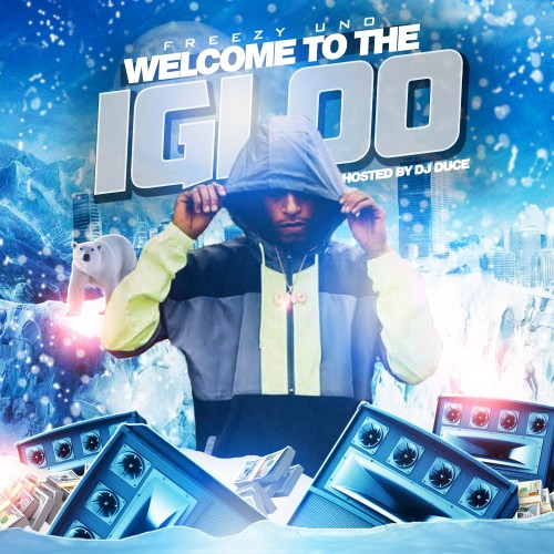 Freezy Uno - Welcome To The Igloo Cover Art