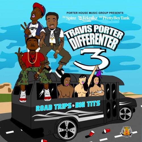 Travis Porter - Differenter 3 (Road Trips & Big Tits) Cover Art