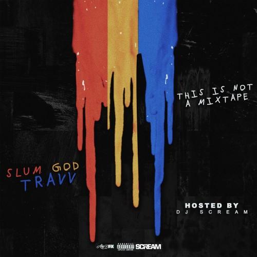 SlumGodTravv - This Is Not A Mixtape Cover Art