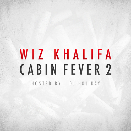 Wiz Khalifa - Cabin Fever 2 Cover Art