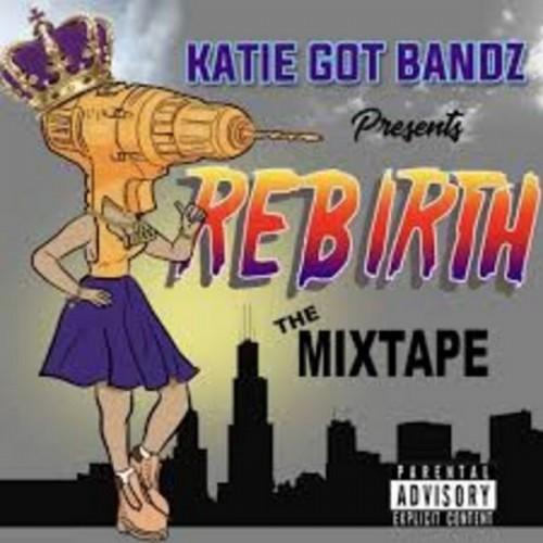Katie Got Bandz - Rebirth Cover Art