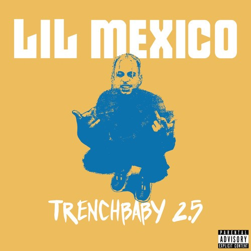 Lil Mexico - Trench Baby 2.5 Cover Art
