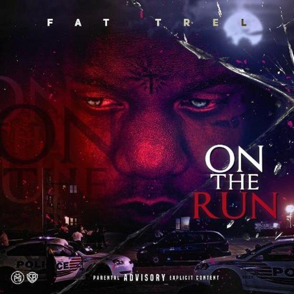 Fat Trel - On The Run Cover Art