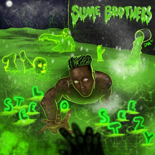Steelo Steezy - Slime Brothers Cover Art
