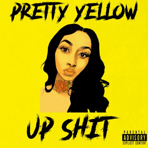 Pretty Yellow - Up Shit Cover Art