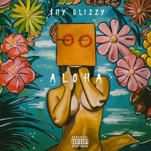 Shy Glizzy - Aloha Cover Art