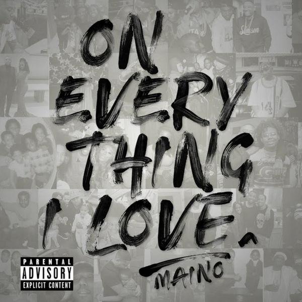 Maino - On Everything I Love Cover Art
