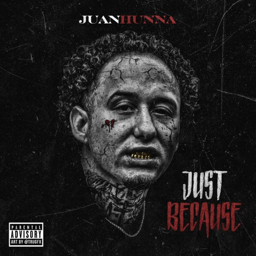 Juan Hunna - Just Because Cover Art