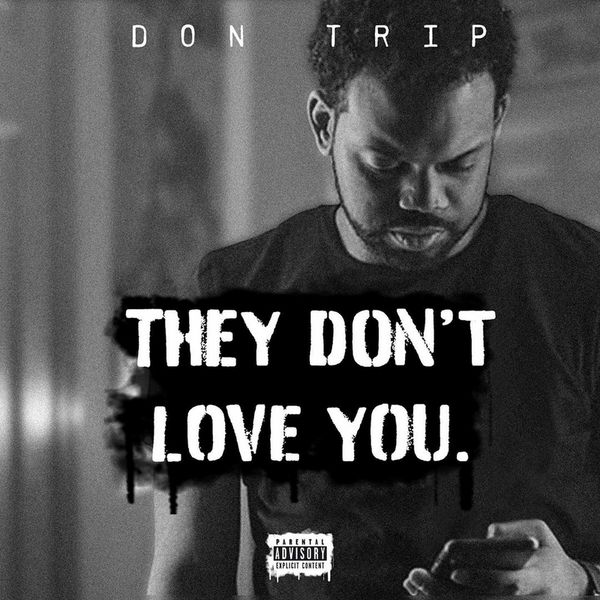 Don Trip - They Don't Love You Cover Art