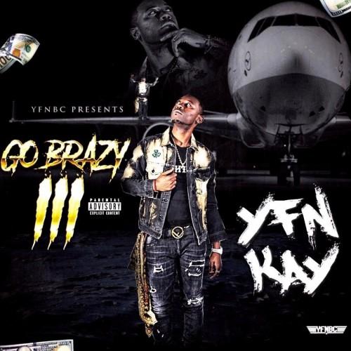 YFN Kay - Go Brazy 3 Cover Art
