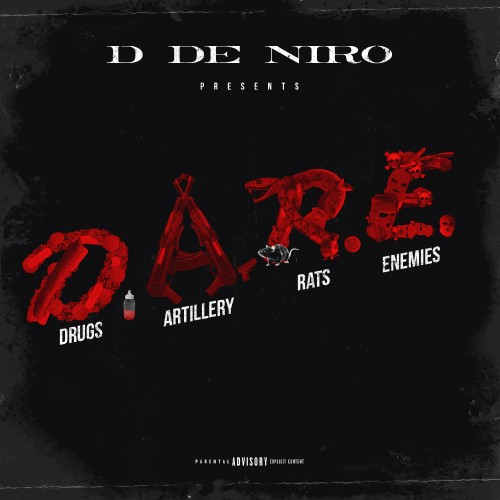 D De Niro - D.A.R.E (Drugs Artillery Rats & Enemys) Cover Art