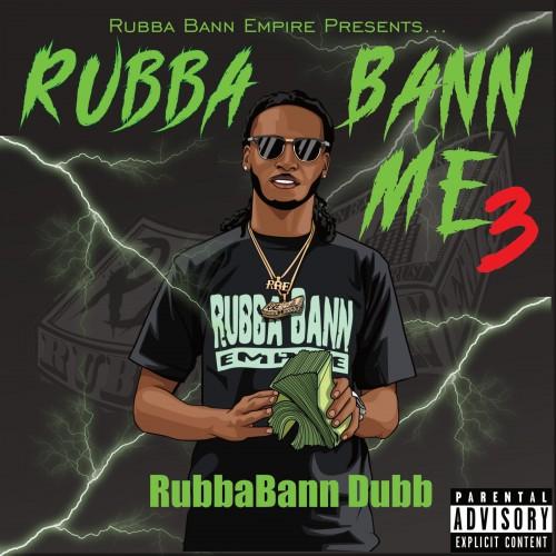 RubbaBann Dubb - Rubba Bann Me 3 Cover Art
