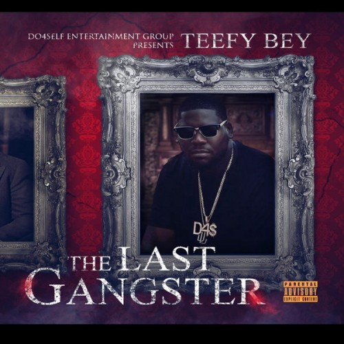 Teefy Bey - The Last Gangster Cover Art
