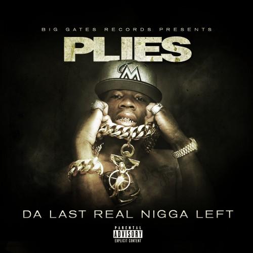 Plies - Da Last Real Nigga Left Cover Art