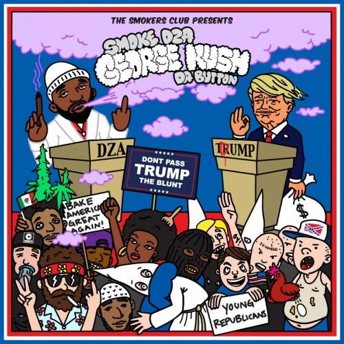 Smoke DZA - George Kush Da Button (Don't Pass Trump The Blunt) Cover Art