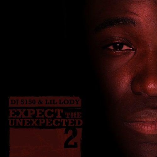 Lil Lody - Expect The Unexpected 2 Cover Art