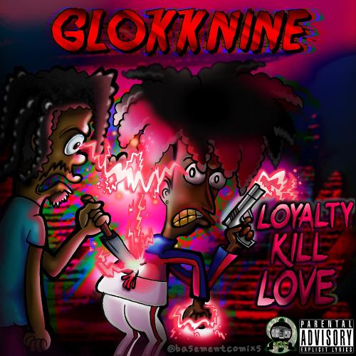 GlokkNine - Loyalty Kill Love Cover Art
