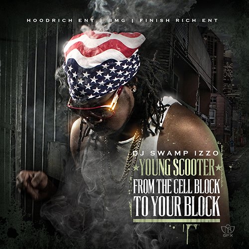 Young Scooter - From The Cell Block To Your Block Cover Art