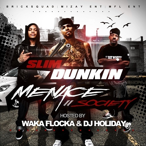 Slim Dunkin - Menace II Society (Hosted By Waka Flocka) Cover Art