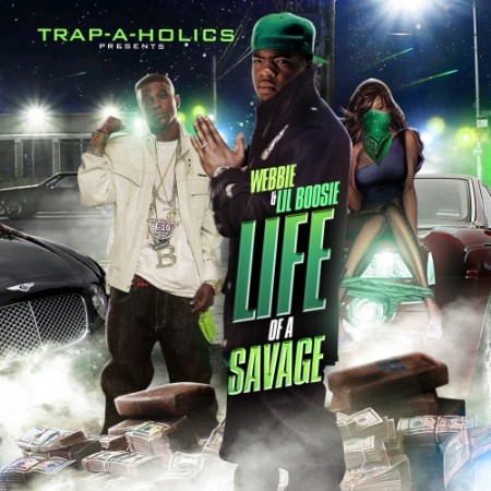 Webbie & Lil Boosie - Life Of A Savage Cover Art