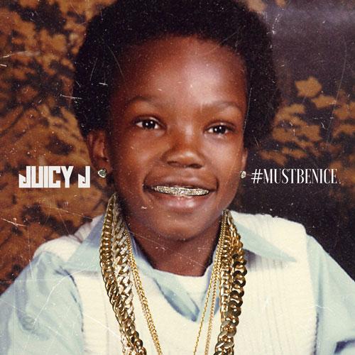 Juicy J - Must Be Nice Cover Art