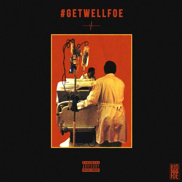 Lud Foe - #GetWellFoe Cover Art