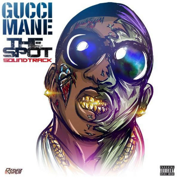 Gucci Mane - The Spot (Soundtrack) Cover Art