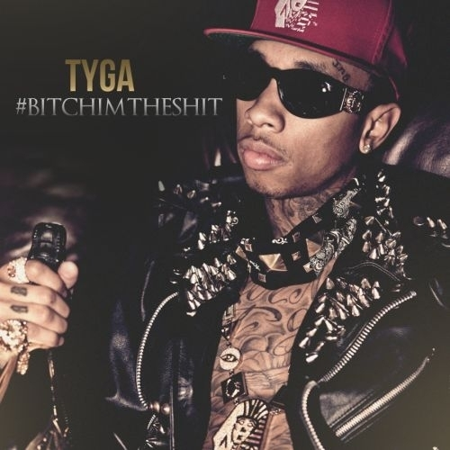 Tyga - #BitchImTheShit Cover Art