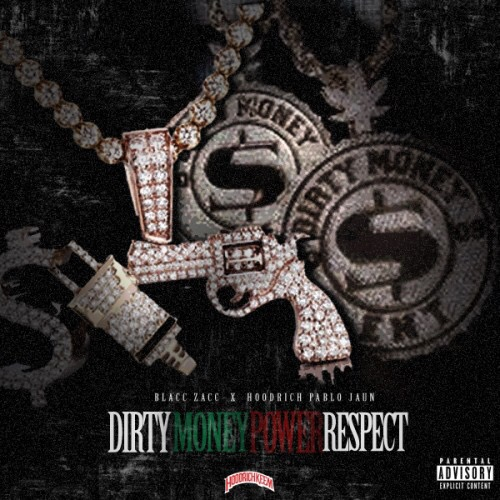 Blacc Zacc & Hoodrich Pablo Juan - Dirty Money Power Respect Cover Art