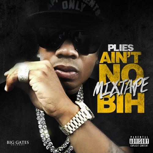 Plies - Ain't No Mixtape Bih Cover Art