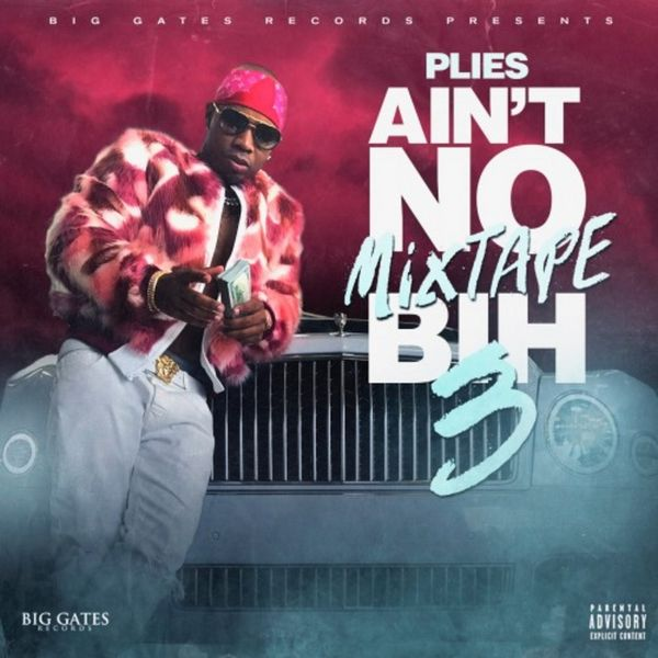 Plies - Ain't No Mixtape Bih 3 Cover Art
