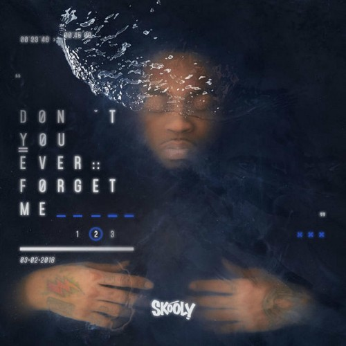 Skooly - Don't You Ever Forget Me 2 Cover Art