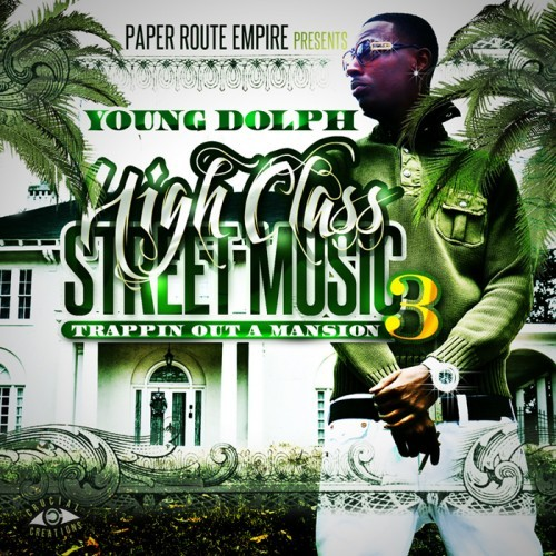 Young Dolph - High Class Street Music 3 (Trappin Out A Mansion) Cover Art