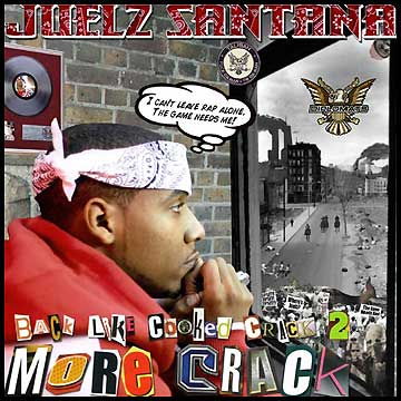 Juelz Santana - Back Like Cooked Crack 2 (Hosted By DJ Green Lantern) Cover Art