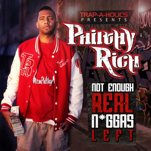 Philthy Rich - Not Enough Real Niggas Left Cover Art