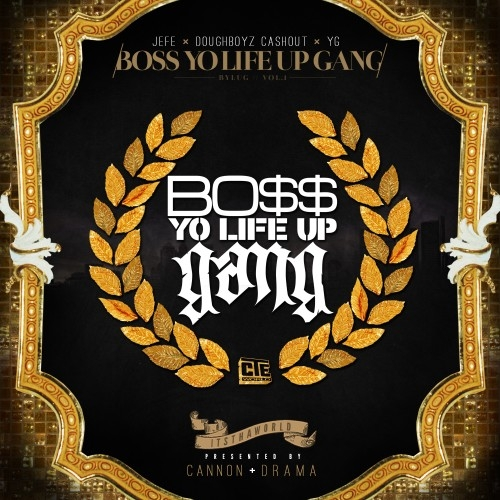 Jeezy, Doughboyz Cashout & YG - Boss Yo Life Up Gang Cover Art