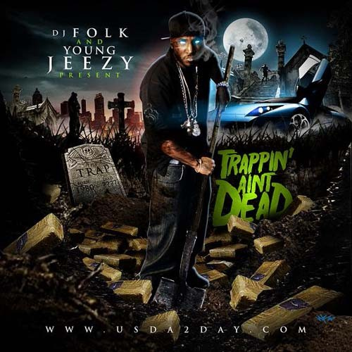 Young Jeezy - Trappin' Aint Dead Cover Art