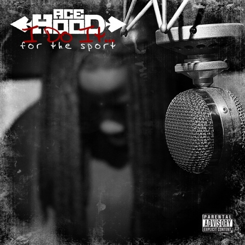 Ace Hood - I Dot It...For The Sport Cover Art