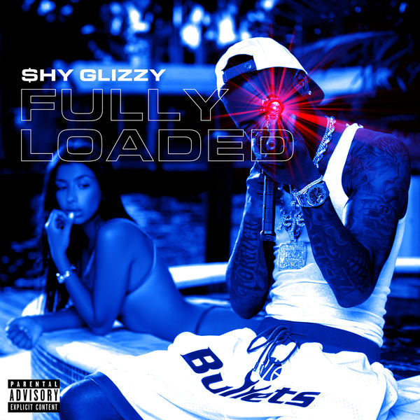 Shy Glizzy - Fully Loaded Cover Art