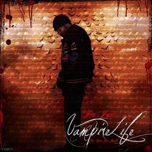 Jim Jones - Vampire Life (We Own The Night) Cover Art