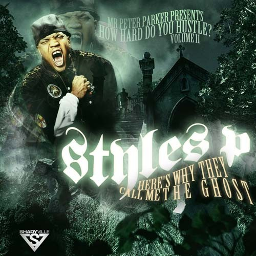 Styles P - Here's Why They Call Me The Ghost Cover Art