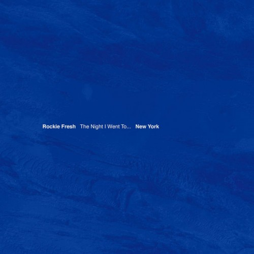Rockie Fresh - The Night I Went To...New York Cover Art