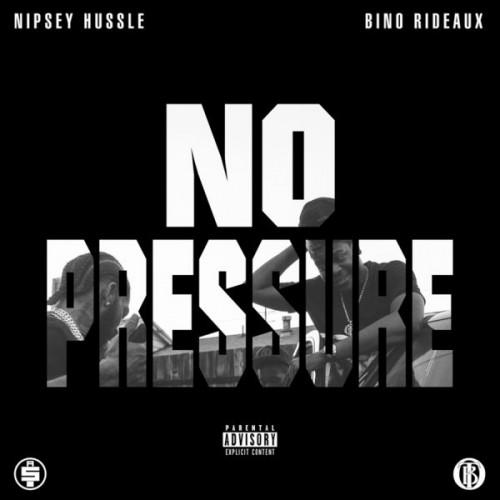 Nipsey Hussle & Bino Rideaux - No Pressure Cover Art