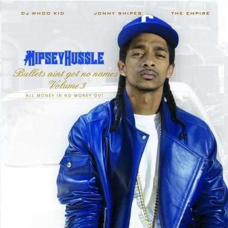 Nipsey Hussle - Bullets Aint Got No Names 3 Cover Art