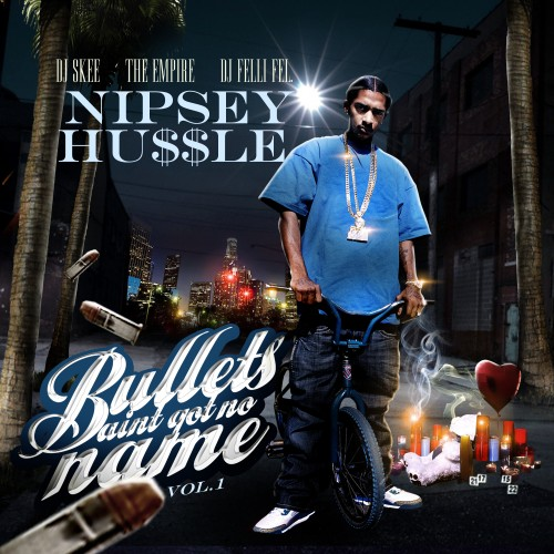 Nipsey Hussle - Bullets Ain't Got No Name Cover Art